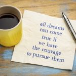 The Courage of Dreams